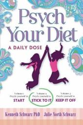 Psych Your Diet: A Daily Dose Volume 2. Psych Yourself to STICK to IT