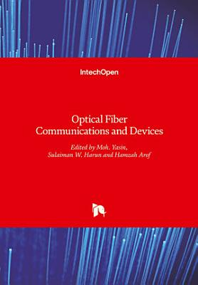 Optical Fiber Communications and Devices PDF