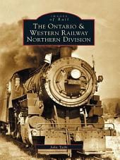 The Ontario & Western Railway Northern Division