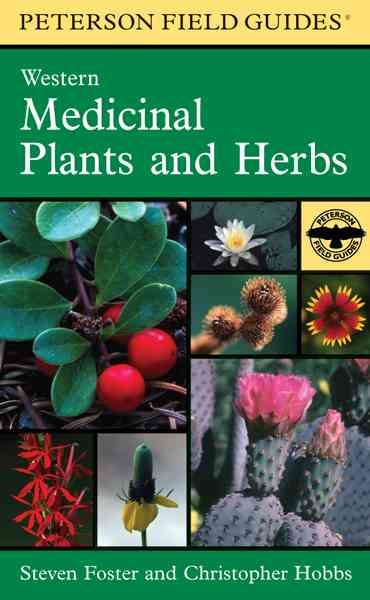 A Field Guide to Western Medicinal Plants and Herbs