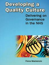 Developing a Quality Culture : Delivering on Governance in the NHS