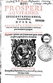 Sancti Prosperi Aquitani ... Opera