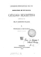 Regno d'Italia. Catalogo descrittivo. 1. Miniere e saline