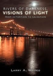 Rivers Of Darkness Visions Of Light Book PDF