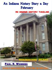 An Indiana History Story a Day - February: An Indiana History Timeline