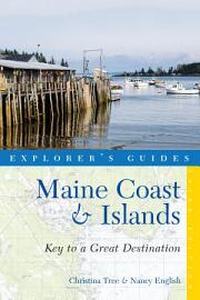 Explorer s Guide Maine Coast   Islands  Key to a Great Destination  Third  PDF