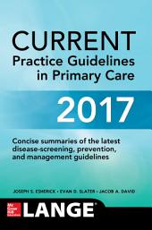 CURRENT Practice Guidelines in Primary Care 2017: Edition 15