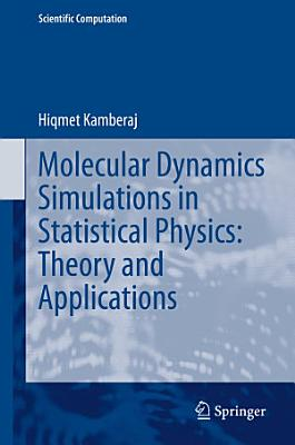 Molecular Dynamics Simulations in Statistical Physics: Theory and Applications