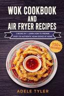 Wok Cookbook And Air Fryer Recipes