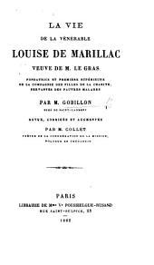 La Vie de la vénérable L. de Marillac, Veuve de M. Le Gras ... Revue ... et augmentée par M. Collet, etc