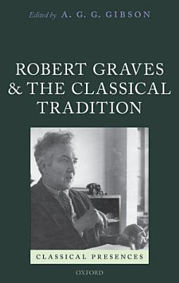 Robert Graves and the Classical Tradition PDF