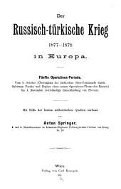 Der Russisch-türkische Krieg, 1877-1878, in Europa: mit Hilfe der besten authentischen Quellen verfasst, Band 5