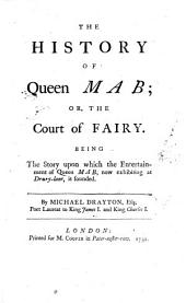 Nymphidia. The history of Queen Mab; or the Court of Fairy