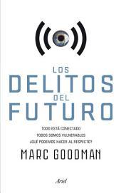 Los delitos del futuro: Todo está conectado, todos somos vulnerables, ¿qué podemos hacer al respecto?