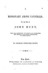 A missionary among Cannibals; or, the life of John Hunt