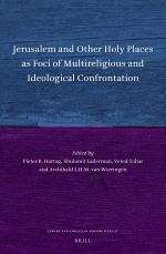 Jerusalem and Other Holy Places as Foci of Multireligious and Ideological Confrontation
