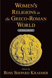 Women S Religions In The Greco Roman World Book PDF
