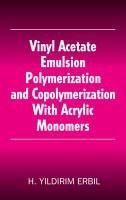 Vinyl Acetate Emulsion Polymerization and Copolymerization with Acrylic Monomers PDF