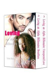 Boxed Set: Loving an Alpha Billionaire 2 & 3 (BWWM Interracial Romance Short Stories)