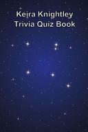 Keira Knightley Trivia Quiz Book