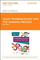 Pharmacology and the Nursing Process   E Book PDF