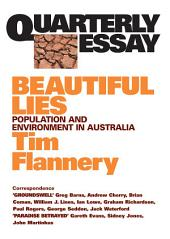 Quarterly Essay 9 Beautiful Lies: Population and Environment in Australia