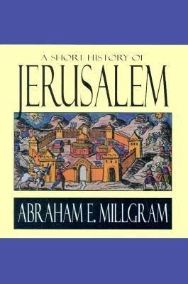 A Short History of Jerusalem