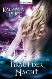 Braut der Nacht: Roman