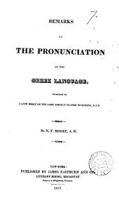 Remarks on the pronunciation of the Greek language, occasioned by a late essay on the same subject by J. Pickering: Volume 7