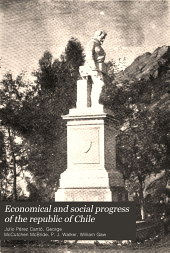 Economical and Social Progress of the Republic of Chile