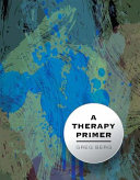 A Therapy Primer  First Edition  PDF