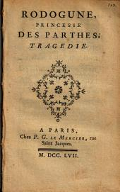 Rodogune, Princesse des Parthes,: tragédie