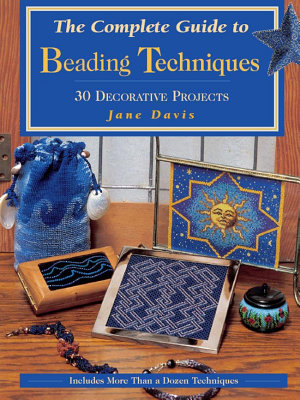 The Complete Guide to Beading Techniques PDF