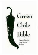 The Green Chili Bible