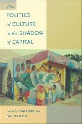 Download The Politics of Culture in the Shadow of Capital Book