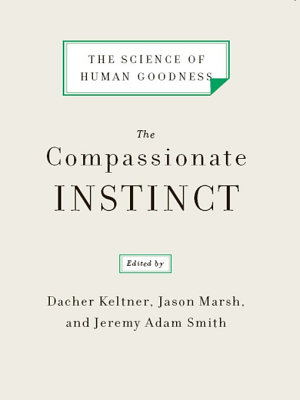 The Compassionate Instinct  The Science of Human Goodness