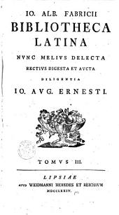 Io. Alb. Fabricii Bibliotheca Latina: Volume 3