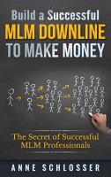 Build a Successful MLM Downline to Make Money PDF
