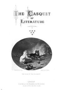 The Casquet of Literature  Being a Selection in Poetry and Prose from the Works of the Most Admired Authors PDF