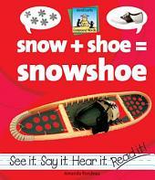 Snow + Shoe=Snowshoe