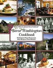 Savor Washington Cookbook: Washington's Finest Restaurants Their Recipes & Their Histories