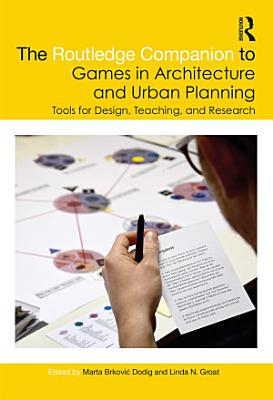 The Routledge Companion to Games in Architecture and Urban Planning PDF