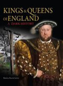 Kings   Queens of England  A Dark History PDF