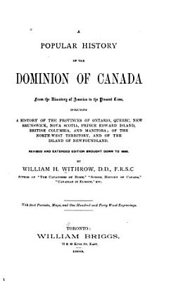 A Popular History of the Dominion of Canada from the Discovery of America to the Present Time PDF