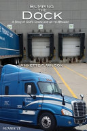 Download Bumping the Dock  A Story of God s Grace and an 18 Wheeler Book