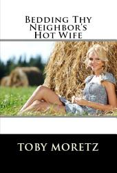 Bedding Thy Neighbor's Hot Wife