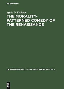 The morality patterned comedy of the Renaissance PDF