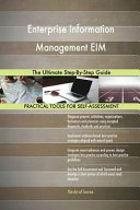 Enterprise Information Management Eim the Ultimate Step By Step Guide
