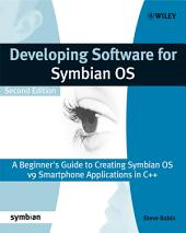 Developing Software for Symbian OS 2nd Edition: A Beginner's Guide to Creating Symbian OS v9 Smartphone Applications in C++, Edition 2