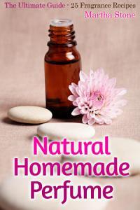 Natural Homemade Perfume Book